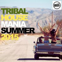 Tribal House Mania Summer 2015 — сборник