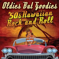 Oldies But Goodies - '50s Hawaiian Rock N' Roll — сборник