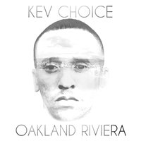 Oakland Riviera — Kev Choice