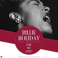 For My Love — Billie Holiday
