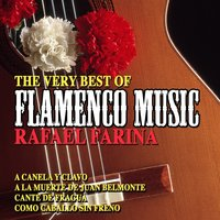 The Very Best of Flamenco Music: Rafael Farina — Rafael Farina