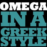 In a Greek Style — Omega