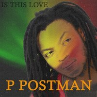 Is This Love - Single — P Postman