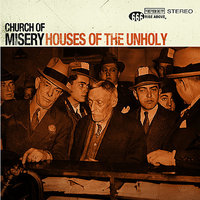 Houses of the Unholy — Church of Misery