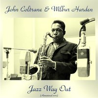 Jazz Way Out — John Coltrane, Wilbur Harden, Tommy Flanagan, Curtis Fuller, Art Taylor