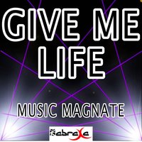 Give Me Life — Music Magnate