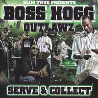 Serve And Collect — Slim Thug and the Boss Hogg Outlawz