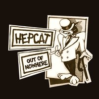 Out Of Nowhere — Hepcat