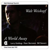 A World Away — Larry Goldings, Bill Stewart, Peter Bernstein, Walt Weiskopf Quartet