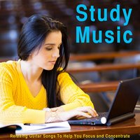 Study Music: Relaxing Guitar Songs to Help You Focus and Concentrate — Studying Music Group