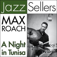 A Night in Tunisa — Max Roach