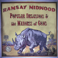 Popular Delusions & the Madness of Cows — Ramsay Midwood