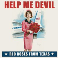 Red Roses from Texas — Help me devil