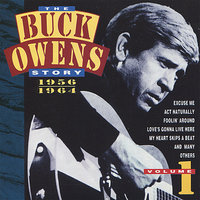 The Buck Owens Story, Volume 1: 1956-1964 — Buck Owens