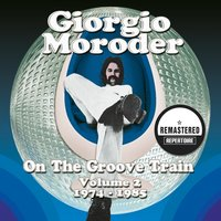 On the Groove Train Volume 2 - 1974 - 1985 — Giorgio Moroder