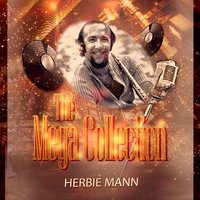 The Mega Collection — Herbie Mann, The Family Of Mann