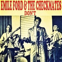Don't — Emile Ford And The Checkmates