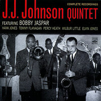 Complete Recordings — J.J. Johnson Quintet
