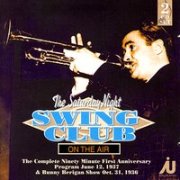 The Saturday Night Swing Club On The Air — Bunny Berigan