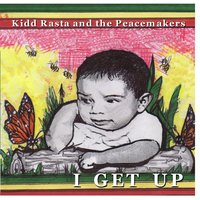 I Get Up — Kidd Rasta & The Peacemakers