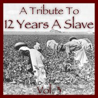 A Tribute to 12 Years a Slave Vol. 3 — сборник