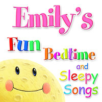 Fun Bedtime and Sleepy Songs For Emily — Eric Quiram, Julia Plaut, Michelle Wooderson, Ingrid DuMosch, The London Fox Players