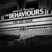 King and Queen — The Behaviours