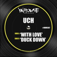 With Love - Duck Down — Uch