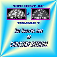 The Best of Tennessee & Republic Records Vol. V - The Soulful Side of Christine Kittrell — Christine Kittrell