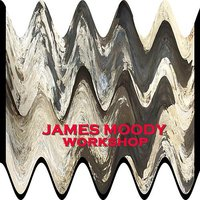 Workshop — James Moody
