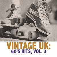 Vintage Uk: 60's Hits, Vol. 3 — сборник