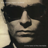 In The Hand Of The Inevitable — The James Taylor Quartet