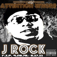 Attention Whore — J Rock