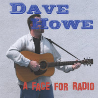 A Face For Radio — Dave Howe