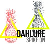 Dahlure — Spike On