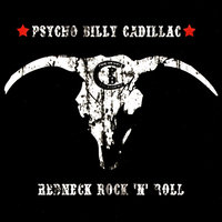 Redneck Rock 'N' Roll — Psycho Billy Cadillac