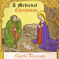 A Medieval Christmas — Castle Musicale
