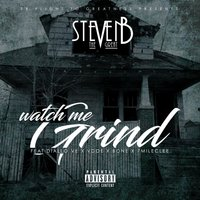 Watch Me Grind — Bone, steven b the great, Diallo Ve, 7 mile clee, Vdoe