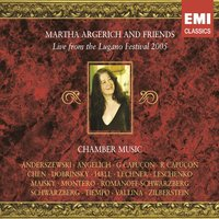 Martha Argerich and Friends: Live from the Lugano Festival 2005 — Martha Argerich