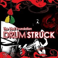 Drum Struck — The Dhol Foundation