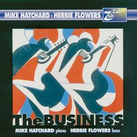 The Business — Herbie Flowers, Mike Hatchard, Mike Hatchard | Herbie Flowers