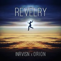 Revelry — Orion, INRVISN