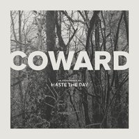 Coward — Haste The Day