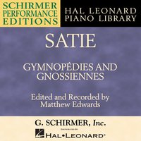 Satie: Gymnopédies And Gnossiennes — Эрик Сати, Matthew Edwards, Hal Leonard Corporation