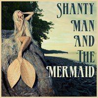 Shanty Man and the Mermaid: Songs of the Sea — сборник