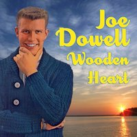 Wooden Heart — Joe Dowell