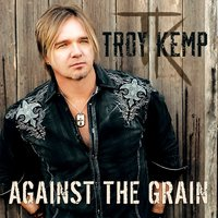 Against the Grain — Troy Kemp