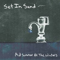 Mid Summer At The Winters — Set In Sand