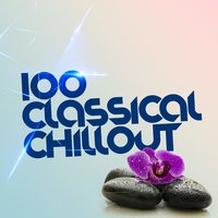 100 Classical Chillout — сборник
