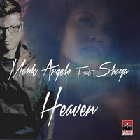 Heaven — Shaya, mark Angelo